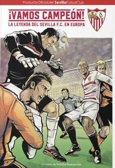 COMIC ¡VAMOS CAMPEÓN! LA LEYENDA DEL SEVILLA FC EN EUROPA